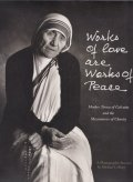 Works of Love Are Works of Peace : Mother Teresa of Calcutta and the Missionaries of Charity [洋書]
