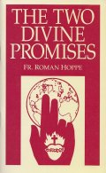 The Two Divine Promises Fr. Roman Hoppe