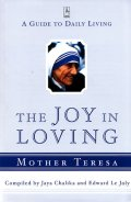 THE JOY IN LOVING  MOTHER TERESA