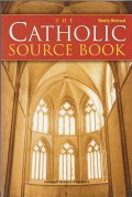 THE CATHOLIC SOURCE BOOK  Newly Revised,Fourth Edition