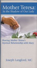 Mother Teresa:In the Sshadow of Our Lady