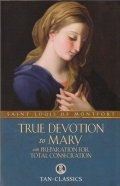 TRUE DEVOTION to MARY  SAINT LOUIS DE MONTFORT