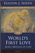 THE WORLD'S FIRST LOVE  MARY,MOTHER OF GOD
