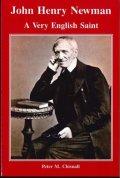 John Henry Newman-A very English Saint(Peter M.Chisnall)