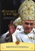 Benedict of Bavaria-An intimate portrait of the Pope and his homland(Brennan Pursell)