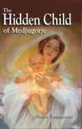 The hidden Child of Medjugorje(Sister Emmanuel)